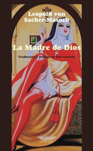 La Madre de Dios - Leopold von Sacher-Masoch